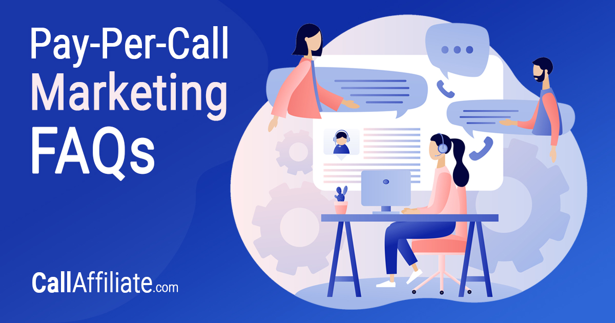 14 Questions About Pay-Per-Call Marketing, Answered